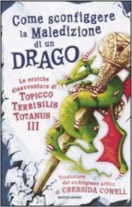 Come sconfiggere la maledizione di un drago. La saga di Dragon Trainer