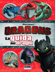 Dragons. La guida dei draghi